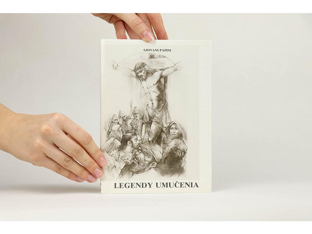 Giovani Papini - Legendy umučenia (1990)
