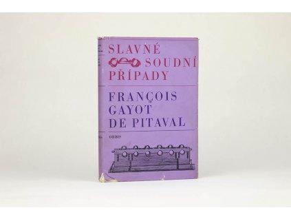François Gayot de Pitaval - Slavné soudní případy (1967)