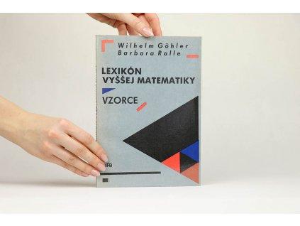 Wilhelm Göhler, Barbara Ralle - Lexikón vyššej matematiky: vzorce (1991)