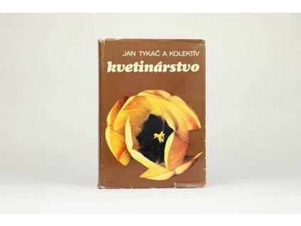 Jan Tykač a kol. - Kvetinárstvo (1981)