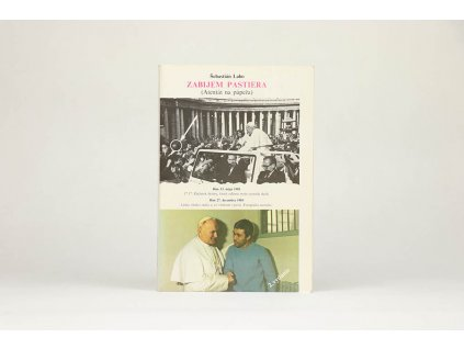 Šebastián Labo - Zabijem pastiera: atentát na pápeža (1990)