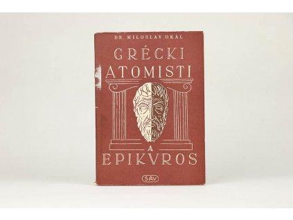 Miloslav Okál - Grécki atomisti a Epikuros (1953)