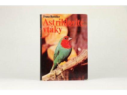 Franz Robiller - Astridlovité vtáky (1981)