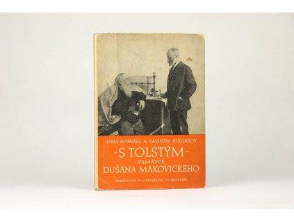 Josef Rotnágl a Valentin Bulgakov - S Tolstým. Památce Dušana Makovického (1946)