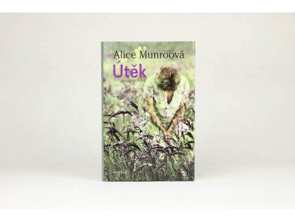 Alice Munroová - Útěk (2011)