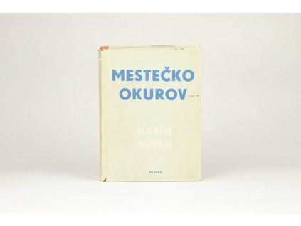 Maxim Gorkij - Mestečko Okurov (1951)