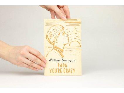 William Saroyan - Papa you're crazy (1965)