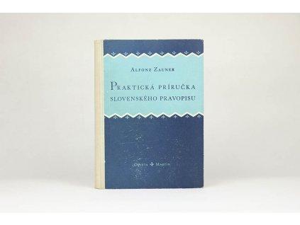 Alfonz Zauner - Praktická príručka slovenského pravopisu (1958)