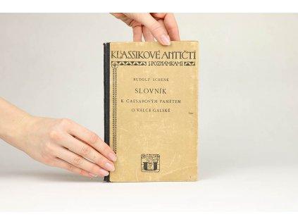 Rudolf Schenk - Slovník k Caesarovým Pamětem o válce galské (1927)