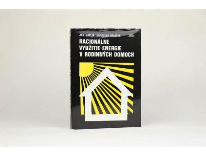 Ján Kaclík, Jaroslav Valášek - Racionálne využitie energie v rodinných domoch (1989)