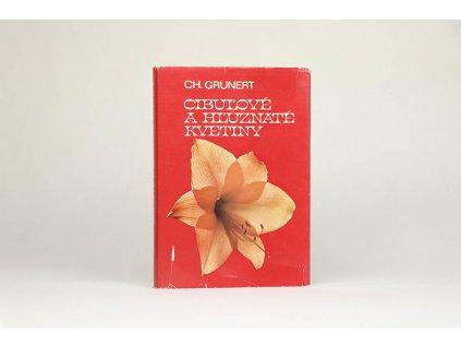 Ch. Grunert - Cibuľové a hľuznaté kvetiny (1980)