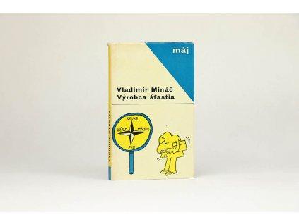 Vladimír Mináč - Výrobca šťastia (1965)