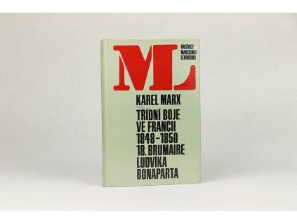 Karel Marx - Třídní boje ve Francii 1848-1850, Osmnáctý brumaire Ludvíka Bonaparta (1978)