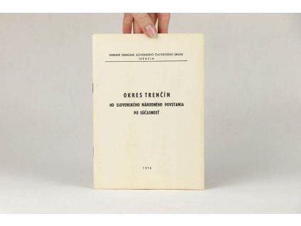 Okres Trenčín od Slovenského národného povstania po súčasnosť (1974)
