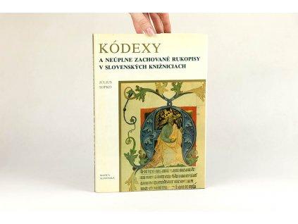 Július Sopko - Kódexy a neúplné zachované rukopisy v slovenských knižniciach (1986)