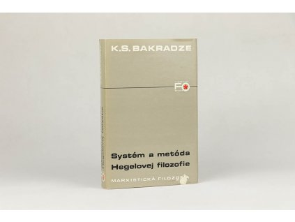 K. S. Bakradze - Systém a metóda Hegelovej filozofie (1981)