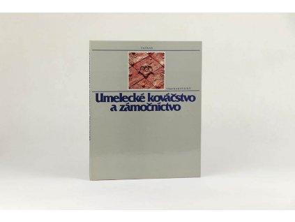 Viliam Rakovický - Umelecké kováčstvo a zámočníctvo (1987)