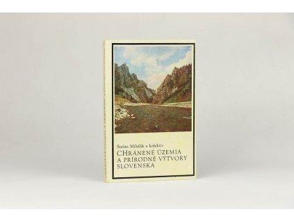 Štefan Mihálik a kol. - Chránené územia a prírodné výtvory Slovenska (1971)