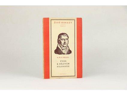 G. W. F. Hegel - Úvod k dějinám filozofie (1952)