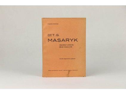 Vladimír Polívka - Dr. T. G. Masaryk: apoštol pravdy a Boží bojovník