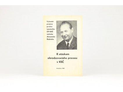K otázkam obrodzovacieho procesu KSČ: vybrané prejavy Alexandra Dubčeka (1968)