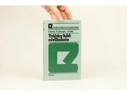 I. Fratrič, K. Chalupa, J. Králik - Trójsky kôň civilizácie (1975)