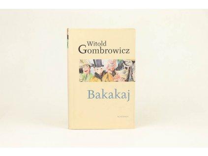Witold Gombrowicz - Bakakaj (2004)