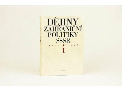 Dějiny zahraniční politiky SSSR I. 1917-1945 (1981)