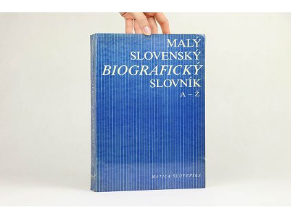Malý slovenský biografický slovník: A-Ž (1982)