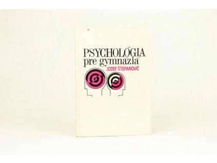 Jozef Štefanovič - Psychológia pre gymnáziá (1986)