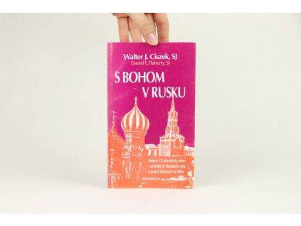 Walter J. Ciszek, Daniel L. Flaherty - S bohom v Rusku (1993)