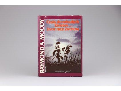 Raymond A. Moody - Cesty do minulých životov ... ŽIVOT PRED ŽIVOTOM (1992)