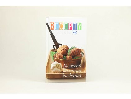 Recepty zo života 25: Moderná slovenská kuchárka (2012)