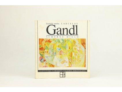 Zaslúžilý umelec Ladislav Gandl - súborné dielo (1985)