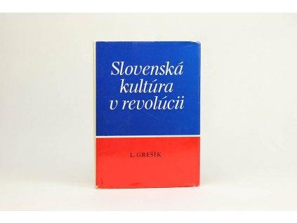L. Grešík - Slovenská kultúra v revolúcii 1944-1948 (1977)