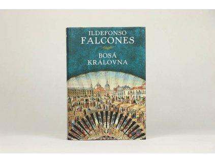 Ildefonso Falcones - Bosá kráľovná (2013)