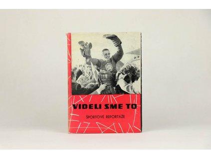 Imrich Hornáček a kol. - Videli sme to: športové reportáže (1963)