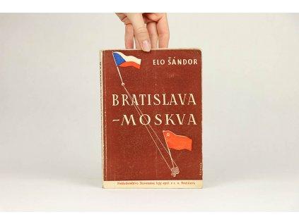 Elo Šándor - Bratislava-Moskva (1945)