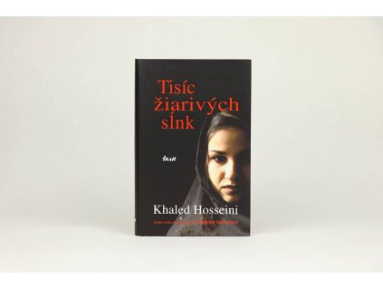 Khaled Hosseini - Tisíc žiarivých sĺnk (2009)