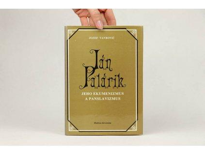 Jozef Vavrovič - Ján Palárik: Jeho ekumenizmus a panslavizmus (1993)