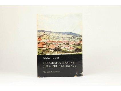 Michal Lukniš - Geografia krajiny Jura pri Bratislave (1977)