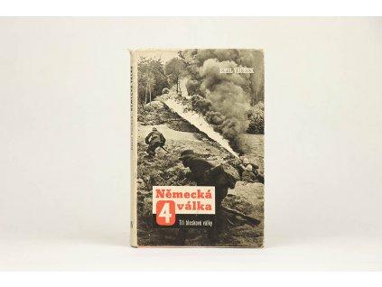 Emil Vachek - Německá válka IV.: Tři bleskové války (1946)