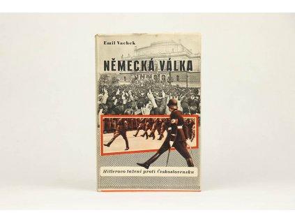 Emil Vachek - Německá válka I.: Hitlerovo tažení proti Československu (1946)