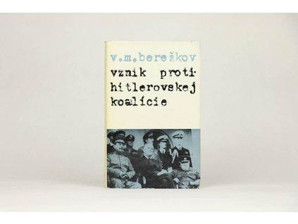 V. M. Berežkov - Vznik protihitlerovskej koalície (1978)