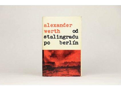 Alexander Werth - Od Stalingradu po Berlín (1969)