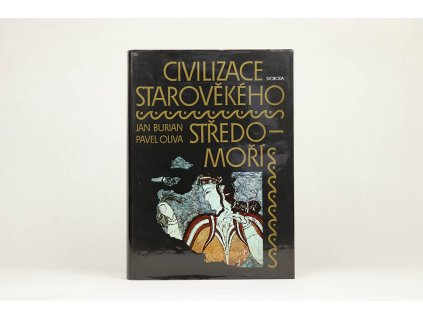 Jan Burian, Pavel Oliva - Civilizace starověkého středomoří (1984)