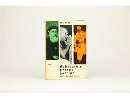 Jan Pilát - Dobyvatelé, proroci, patrioti (1965)