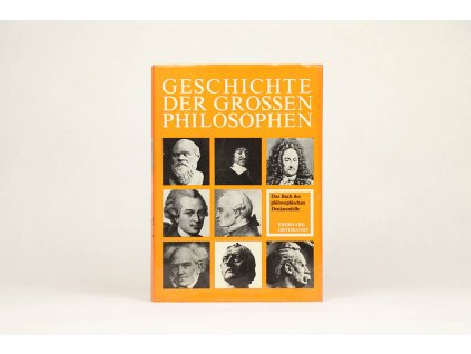 Eberhard Orthbandt - Geschichte der Grossen Philosophen und des philosophischen Denkens