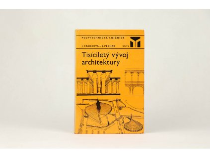 J. Staňková, J. Pechar - Tisíciletý vývoj architektury (1979)