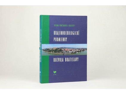 Tatiana Hrnčiarová a kol. - Krajinnoekologické podmienky rozvoja Bratislavy (2006)